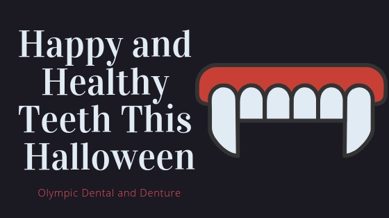 Happy and Healthy Teeth This Halloween Olympic Dental and Denture